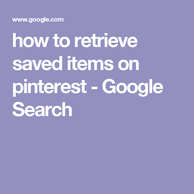 how to retrieve saved items on pinterest - Google Search