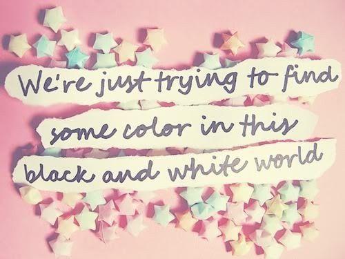 Palavra Chic: Tenta encontrar alguma cor num mundo preto e branco! #frase