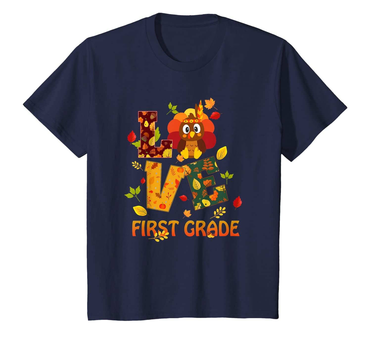 Thankful Love First Grade Teacher Thanksgiving Gift Turkey T-Shirt