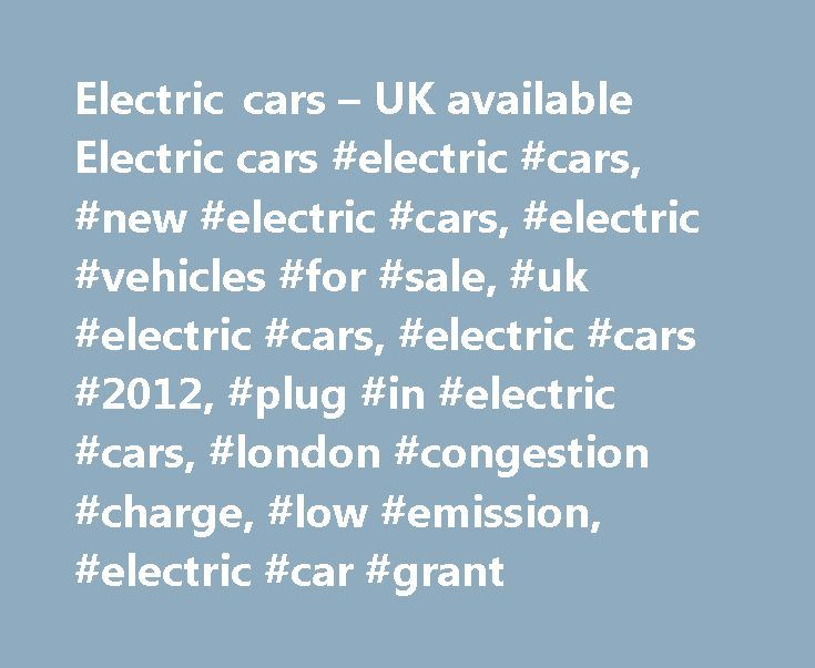 Electric Cars Uk Available Electric Cars Electric Cars New