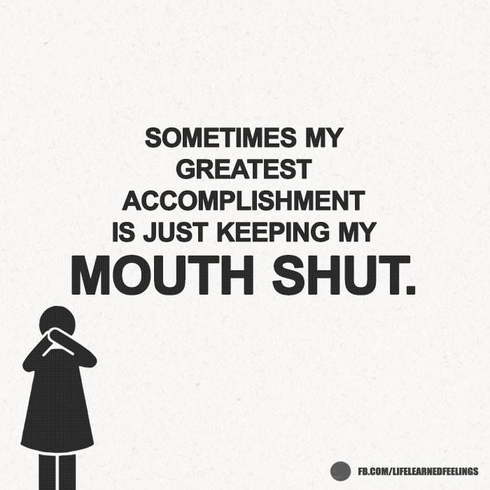 Keep Your Mouth Shut Quotes Wwwpicswecom
