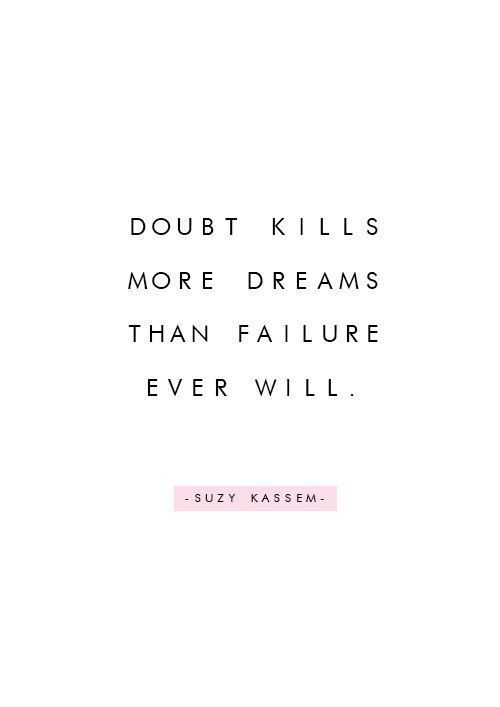 Doubt Kills More Dreams Than Failure Ever Will Printable Quote