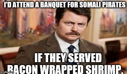 Ron Swanson from Parks N Rec TV show  I'd attend a banquet