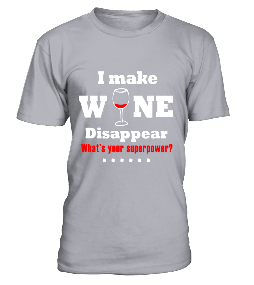 My Superpower- I Make Wine Disappear  #gift #idea #shirt #image #TeeshirtAlcool #humouralcool