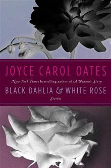 Black Dahlia & White Rose By: Joyce Carol Oates. Click Here to buy this eBook: http://www.kobobooks.com/ebook/Black-Dahlia-White-Rose/book-l0jYaGFtf06wWp1x6RoH1A/page1.html# #kobo #ebooks #newreleases