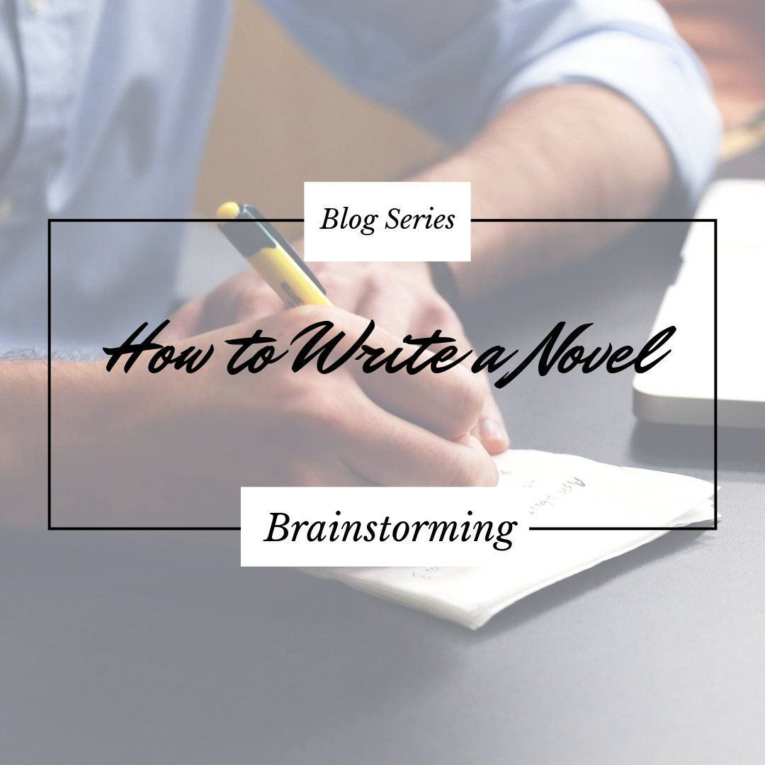 Brainstorming How To Write A Novel Blog Series