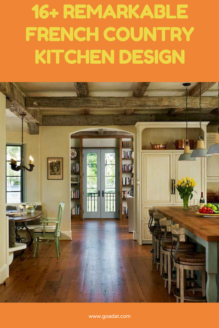 16 Remarkable French Country Kitchen Design Ideas In 2020 Country Kitchen Designs French Country Kitchen Country Kitchen
