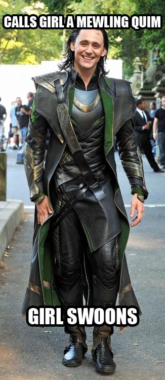 Bitch please...it's only cause it's Loki.