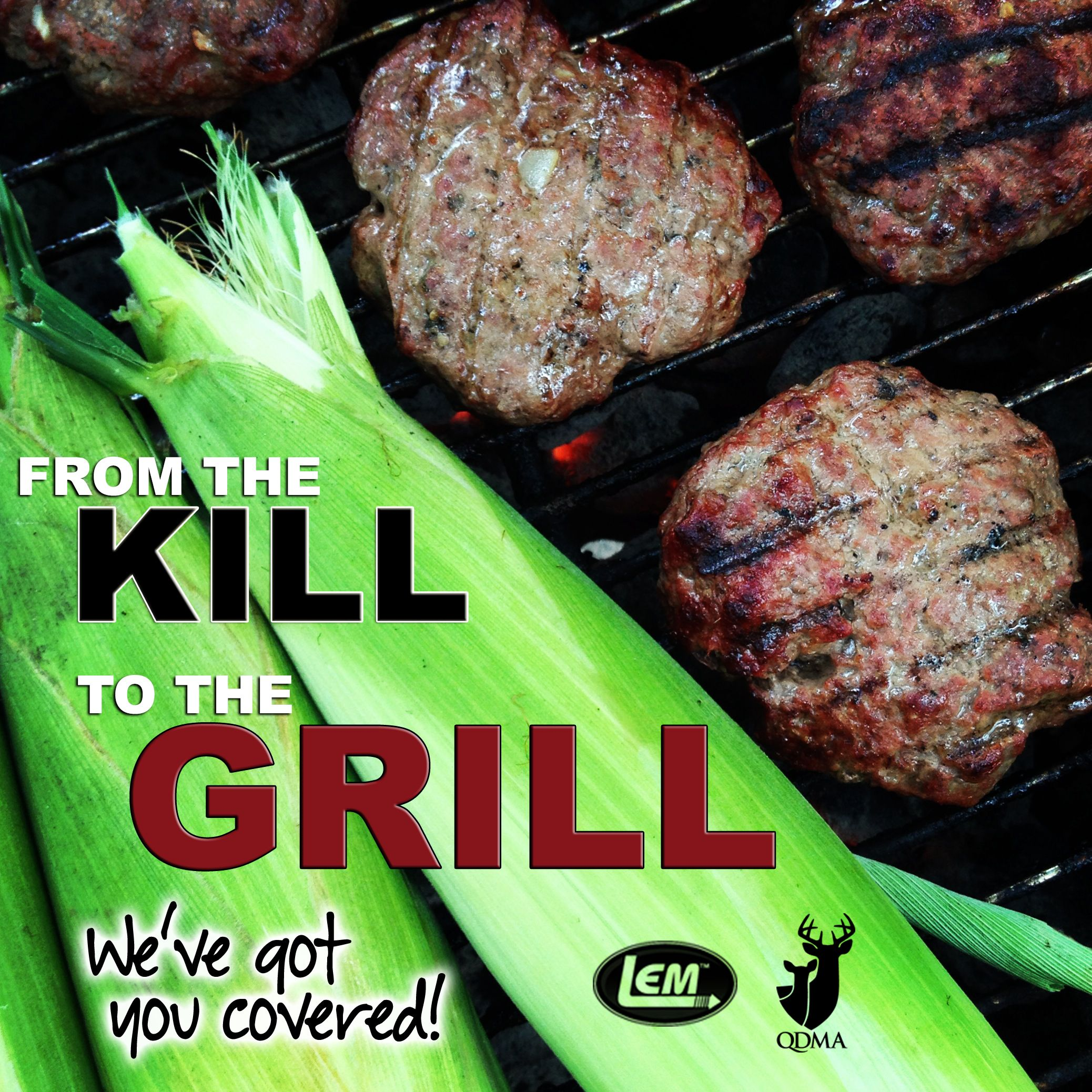 From the kill to the grill weve got you covered lem