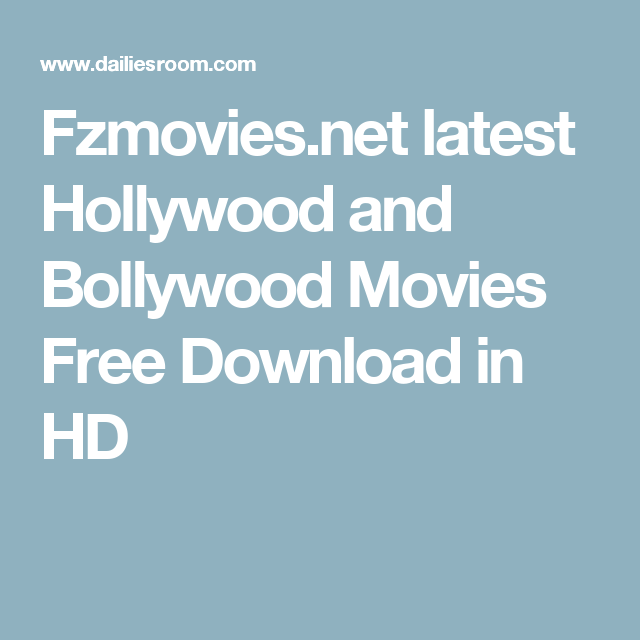 Fzmovies Net Latest Hollywood And Bollywood Movies Free