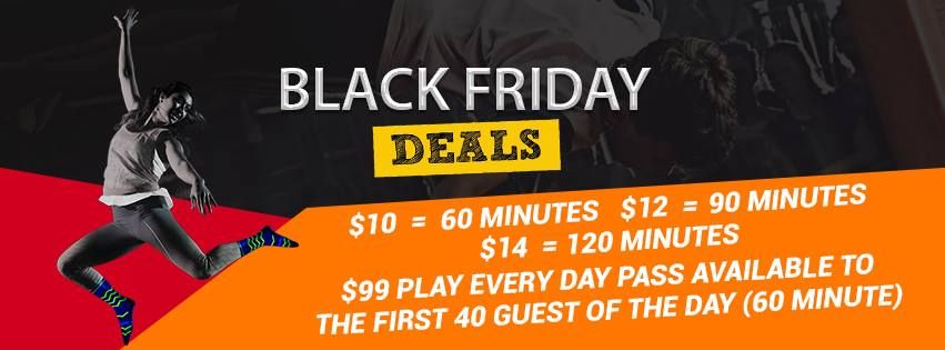 Hello Sky Zoners Black Friday Deals Are Here 10 60 Minutes 12 90 Minutes 14 120 Minutes 99 Play Every Day Sky Zone Trampoline Park Event Hosting
