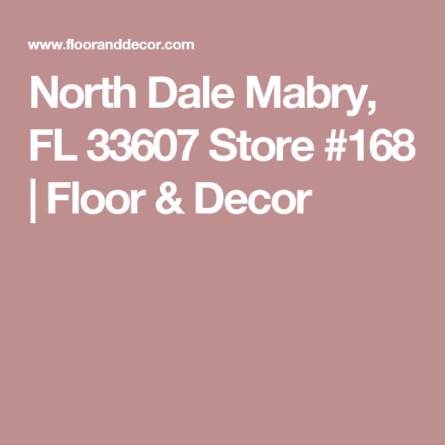 North Dale Mabry Fl 33607 Store 168 Floor Decor Floor Decor North Dale