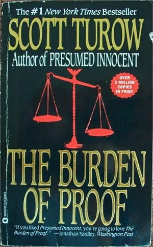 The Burden of Proof by Scott Turow This what my copy looks like, I