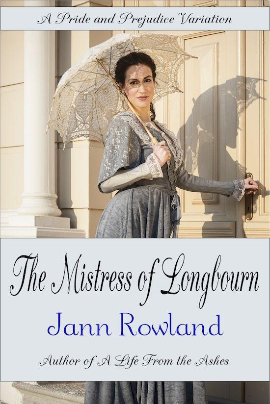 The Mistress of Longbourn, by Jann Rowland  http://austenauthors.net/jann-rowland/
