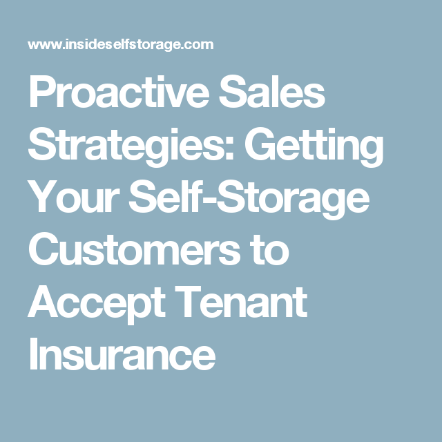 Proactive Sales Strategies: Getting Your Self-Storage Customers to Accept Tenant Insurance