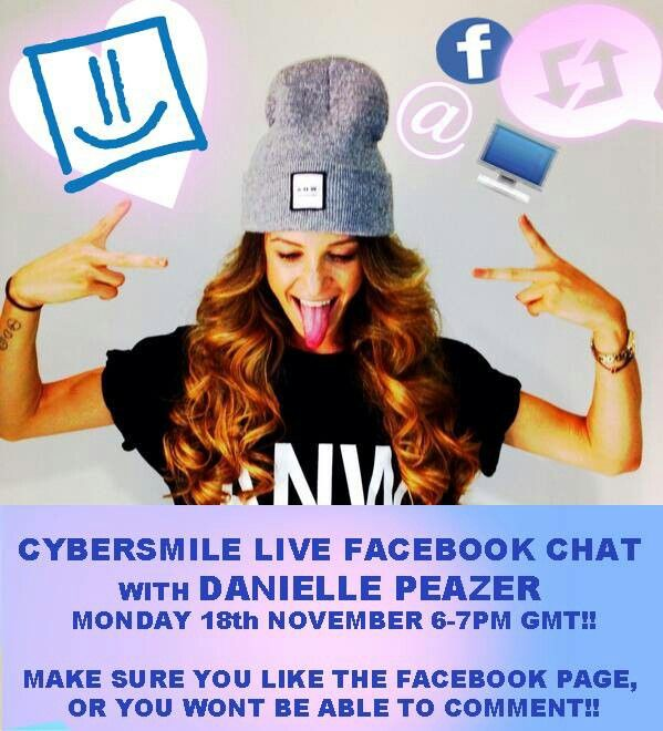 Danielle will be doing a LIVE Facebook chat on Monday the 18th from 6-7 pm GMT. Like Cybersmile's Facebook Page to get involved ☺