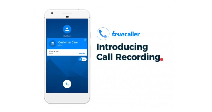 Truecaller app update new features which include recording