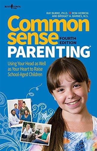 Common Sense Parenting: Using Your Head as Well as Your Heart to Raise School-Aged Children 4ed by Ray Burke, Ron Herron and Bridget Barnes AU$37.95