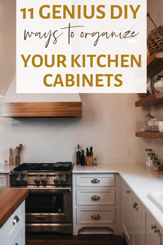 11 Genius Diy Ways To Organize Your Kitchen Cabinets Kitchen