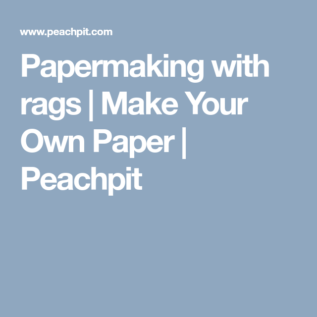 Papermaking With Rags