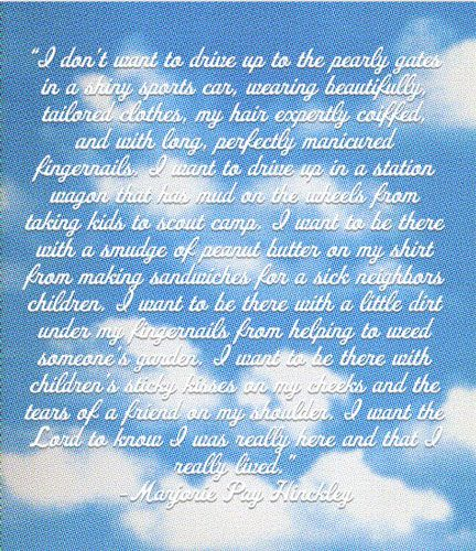I dont' want to drive up to the pearly gates in a shiny sports car......  Quote by Marjorie Hinckley