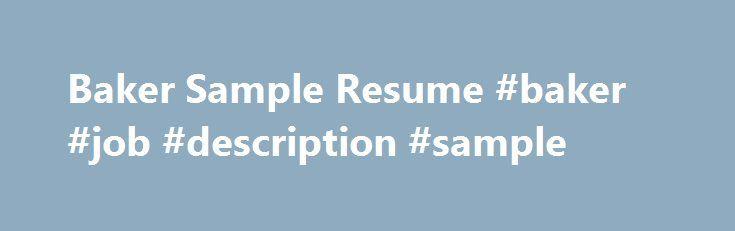 Baker Sample Resume #baker #job #description #sample   - baker sample resumes