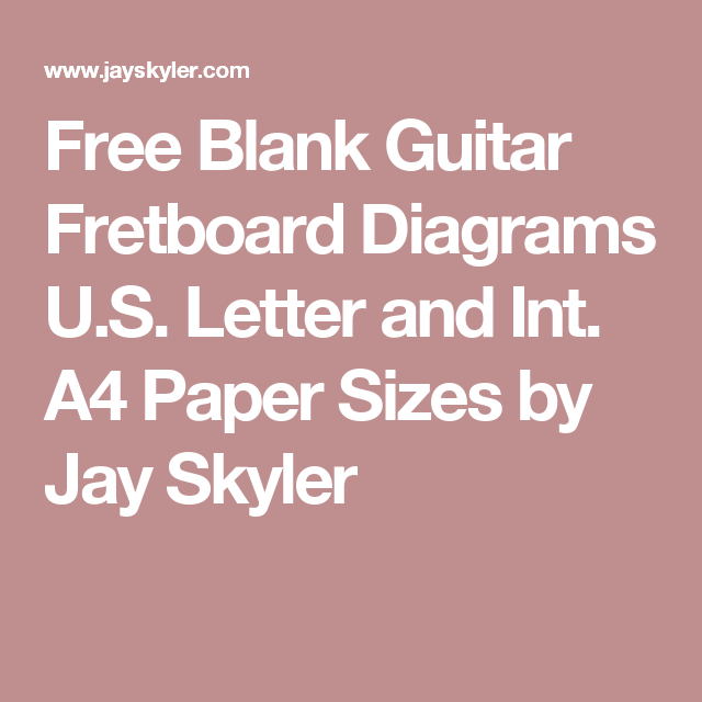Free Blank Guitar Fretboard Diagrams U.S. Letter and Int. A4 Paper ...