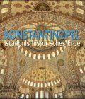 Konstantinopel. Istanbuls historisches Erbe: Amazon.de: Stephane Yerasimos: Bücher