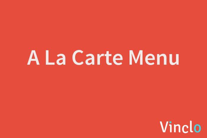 What Is A La Carte Menu Menu Restaurant Management Restaurant