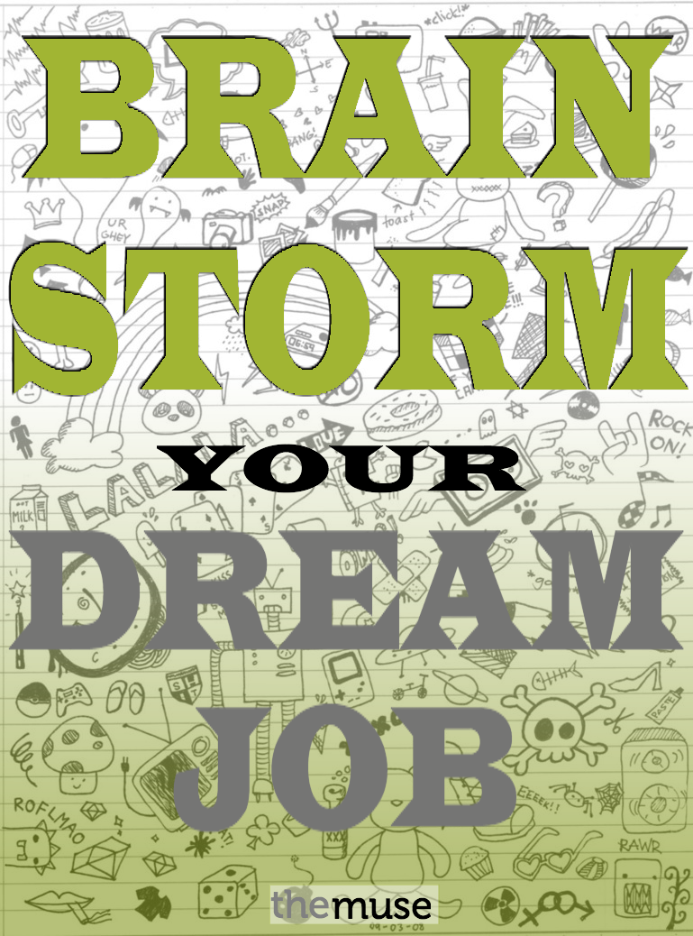 Brainstorm Your Way To Your Dream Job The Muse Job Search