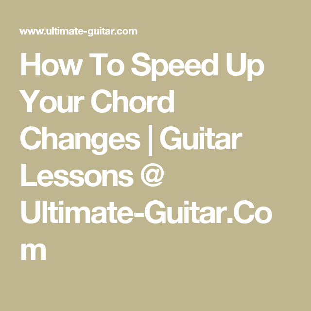 How To Speed Up Your Chord Changes | Guitar Lessons @ Ultimate ...