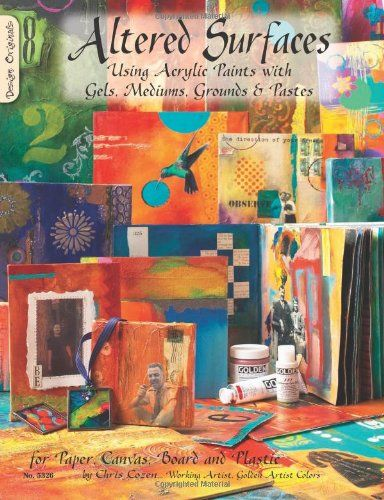 Altered Surfaces: Using Acrylic Paints With Gels, Mediums, Grounds & Pastes by Chris Cozen http://www.amazon.com/dp/1574216368/ref=cm_sw_r_pi_dp_Ht7cxb140ZSPF