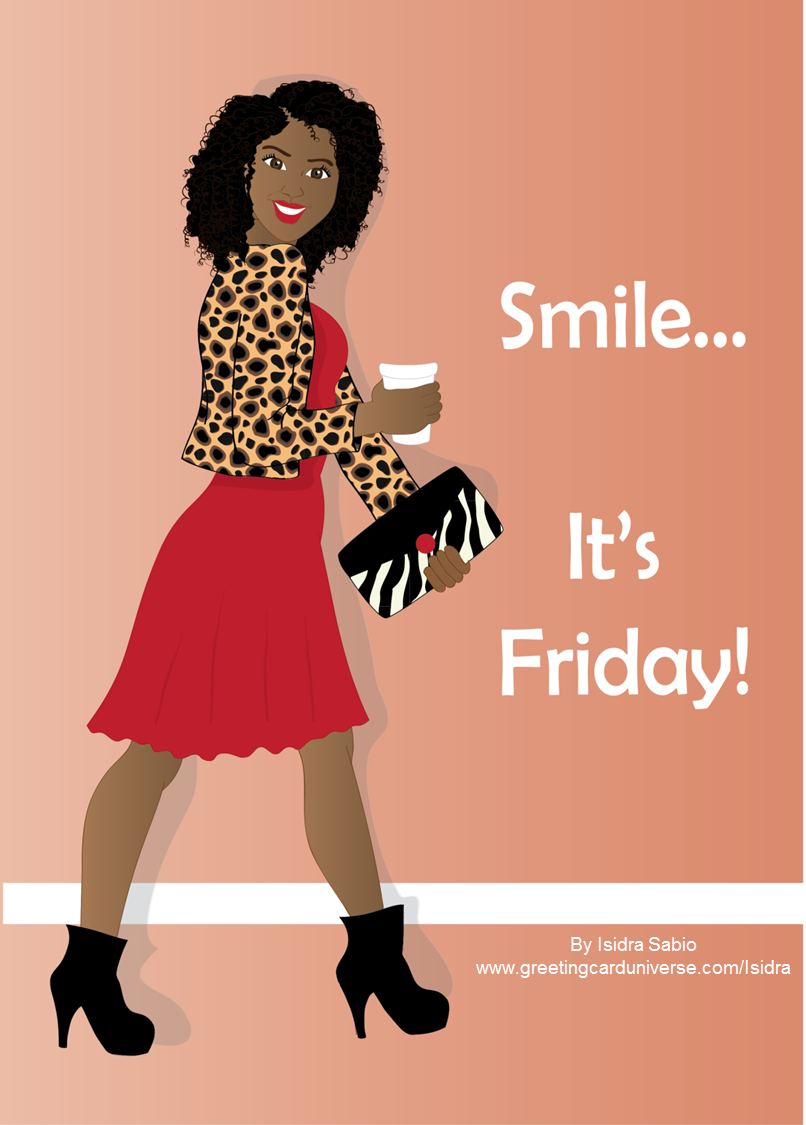 88cbf5f504d96ff0f77839ca7982556f fun meme smile it's friday fashionable unapologetic beautiful,African American Memes
