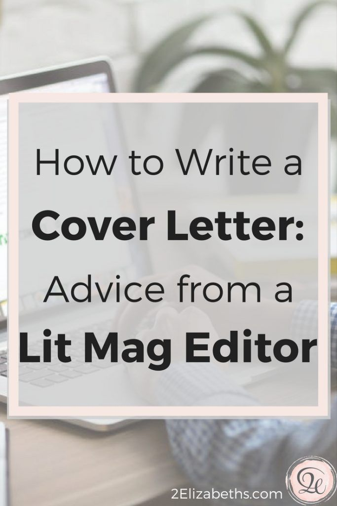 How To Write A Cover Letter: Advice From A Lit Mag Editor