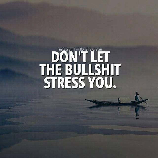 Positive Quotes Inspirational Positive Quotes Don't Let The Bullshit Stress You