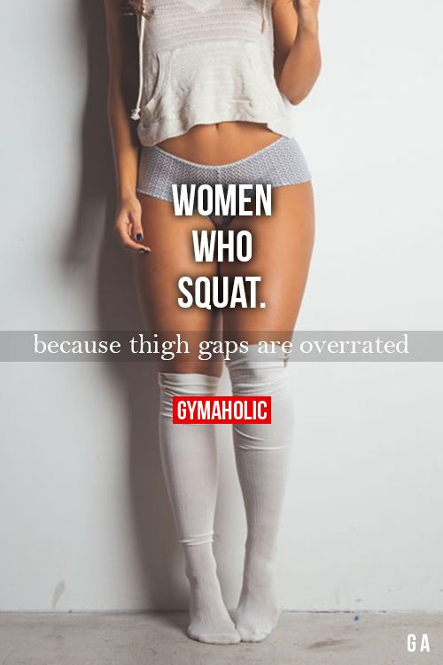 Women Who Squat - altho I don't think I could get rid of the gap if I tried