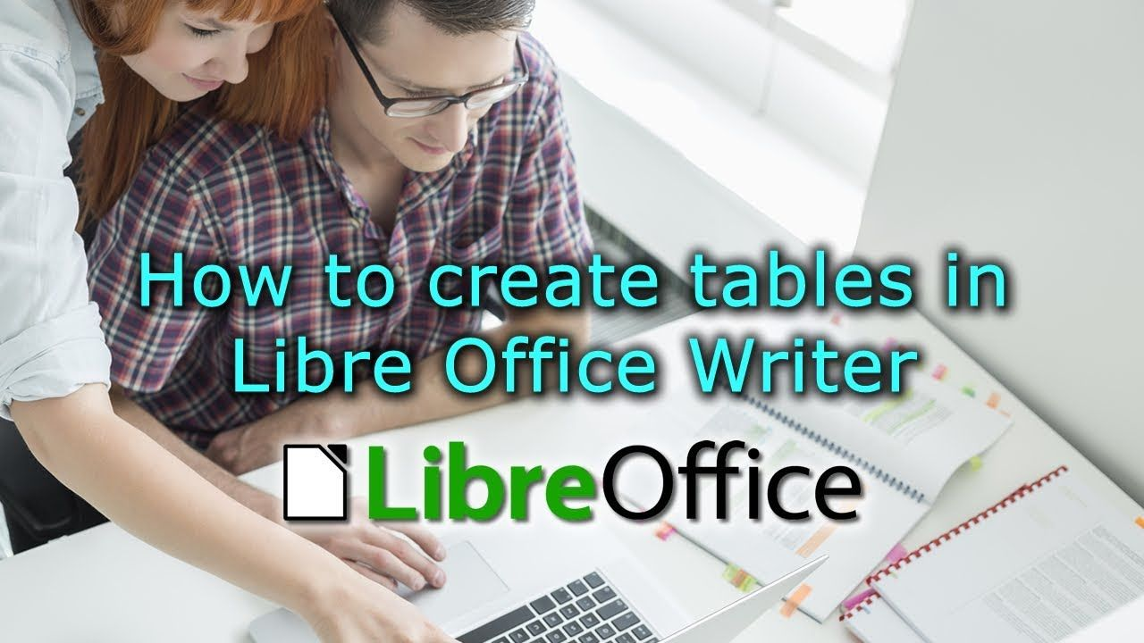 How to create tables in Libre Office Writer | Libre Office