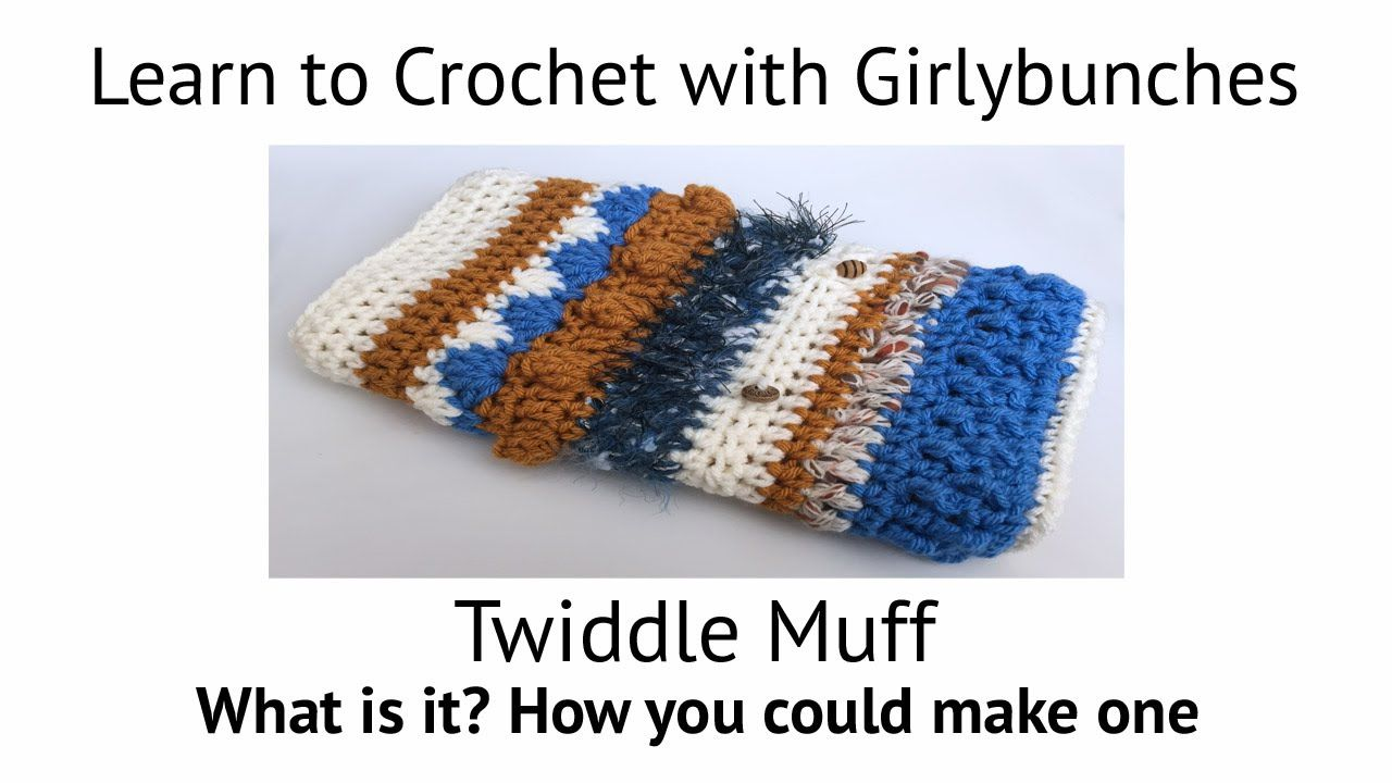 Hi Crochet Friends! Twiddle Muff!! What is it and how you could make ...