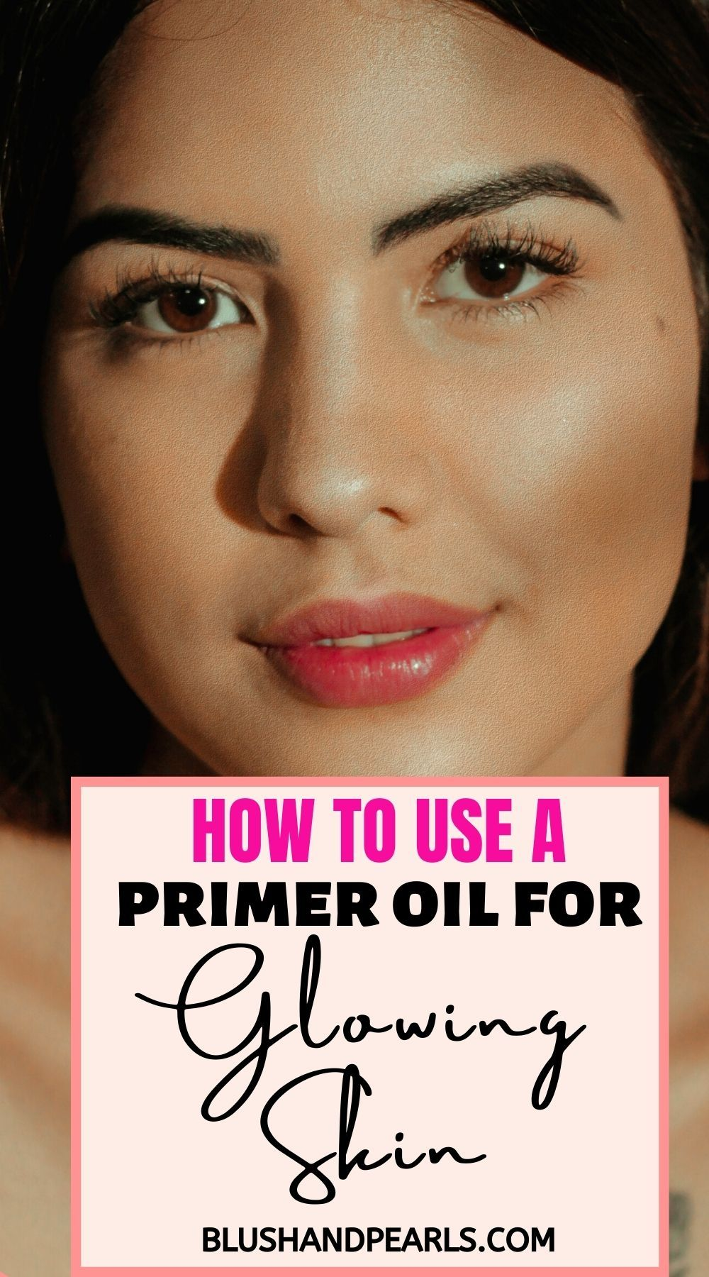 How To Use A Primer Oil For Glowing Skin in 2020 Primer