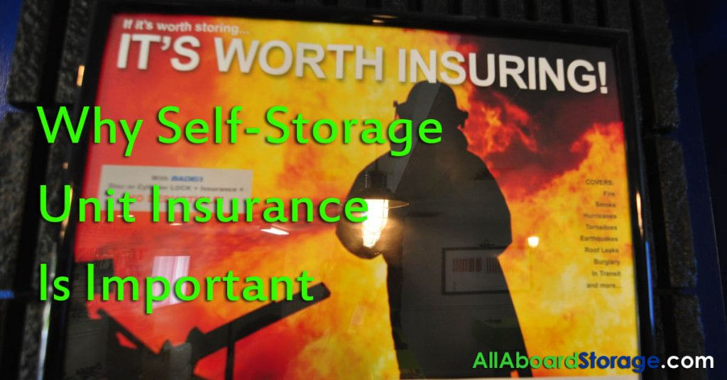 Why self storage unit insurance is important all aboard