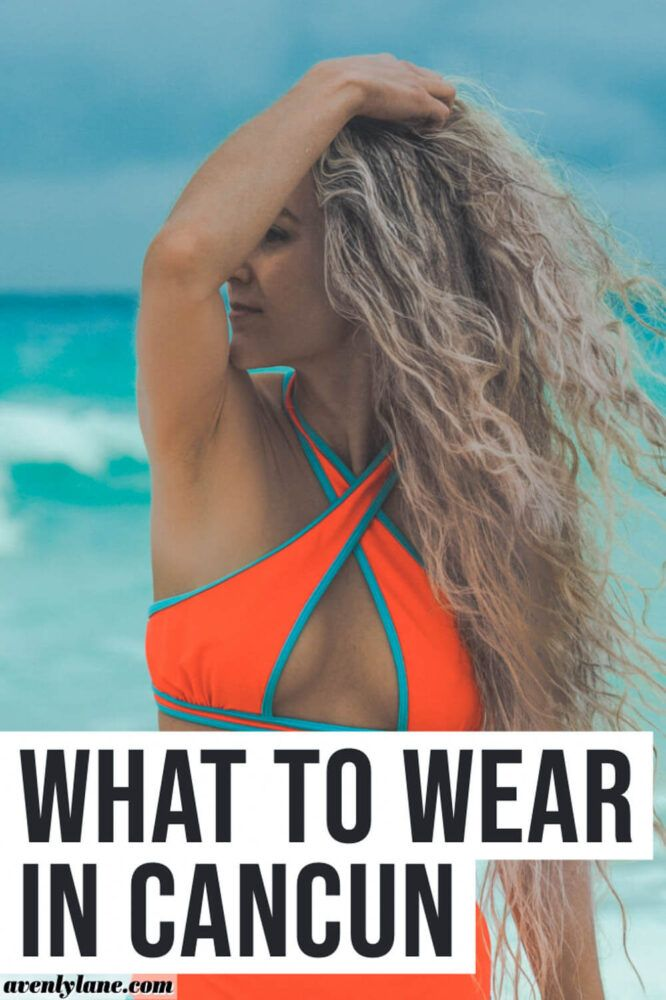 Want to know what to pack for Cancun? We got you covered. Check out