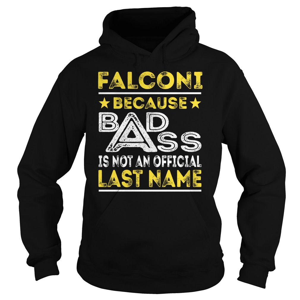 FALCONI Because BADASS is not an Official Last Name Shirts #Falconi