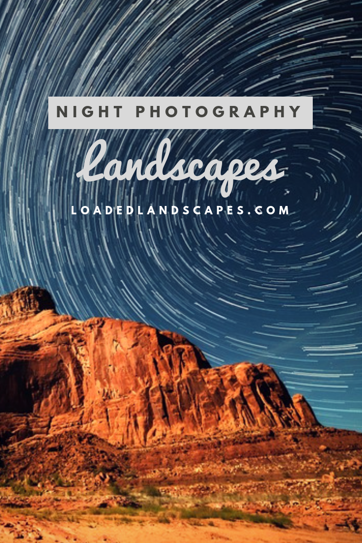 Night Photography Landscapes Night Photography Photography Settings Landscape Photography