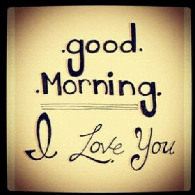 Good Morning And I Love You Pictures, Photos, and Images