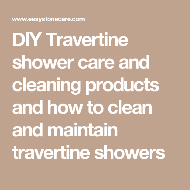 Diy Travertine Shower Care And Cleaning Products And How To Clean