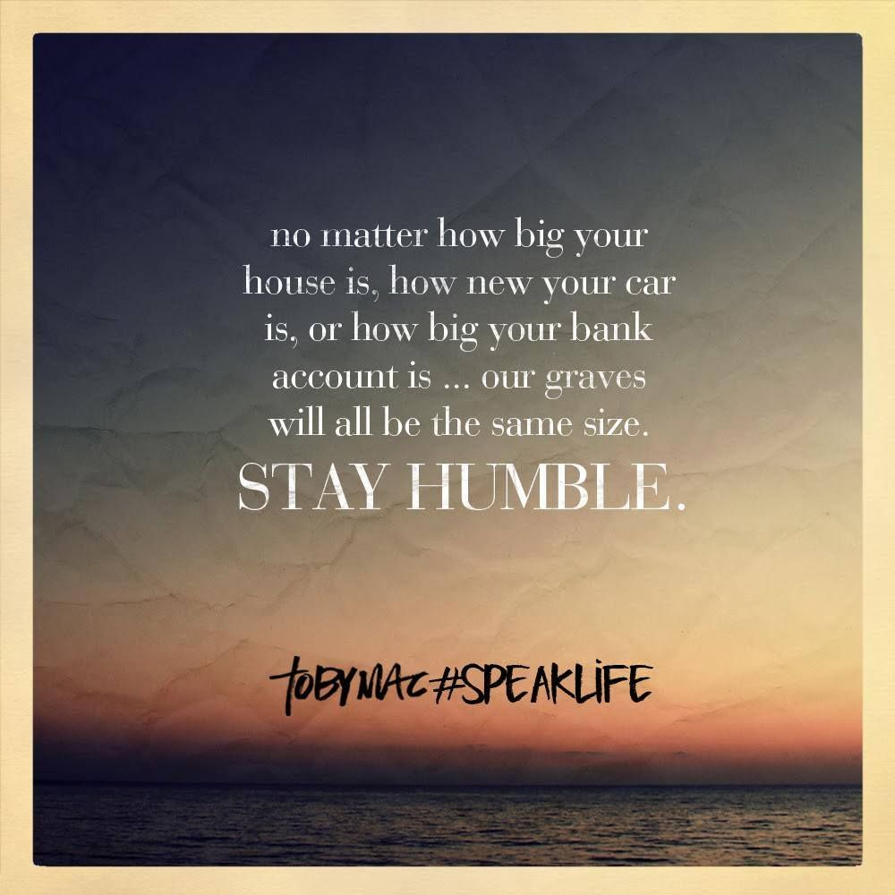 Stay Humble! TobyMac Is Fantastic. #speaklife