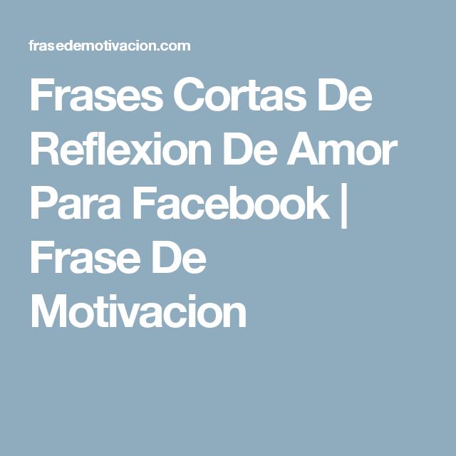 Frases Cortas De Reflexion De Amor Para Facebook Frase De