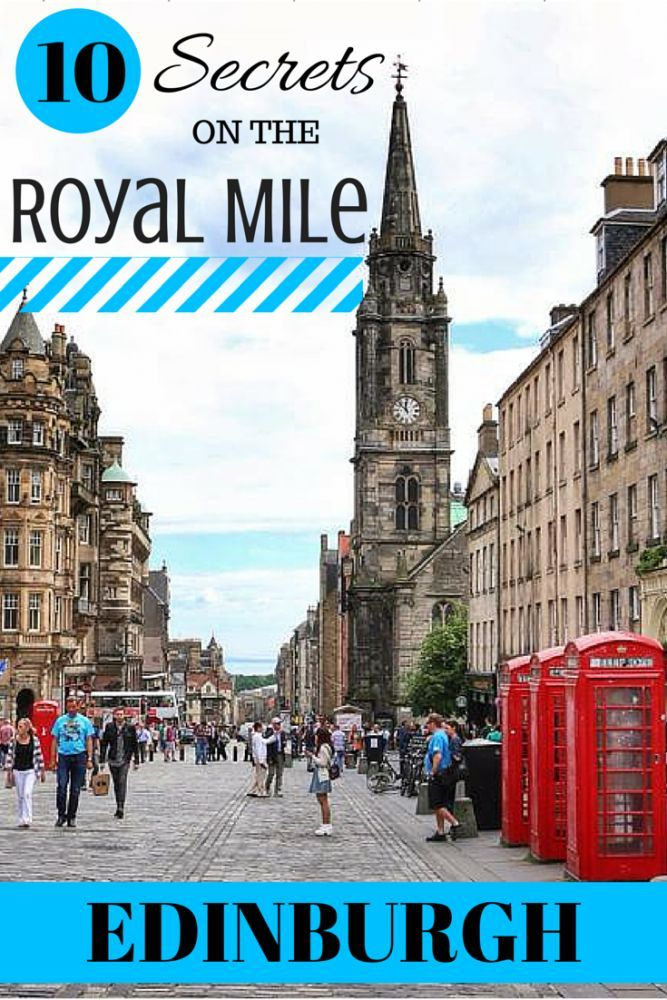10 Things You Didnt Know About The Royal Mile In Edinburgh Scotland