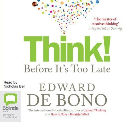 Audio Book Think Before It S Too Late By Edward De Bono