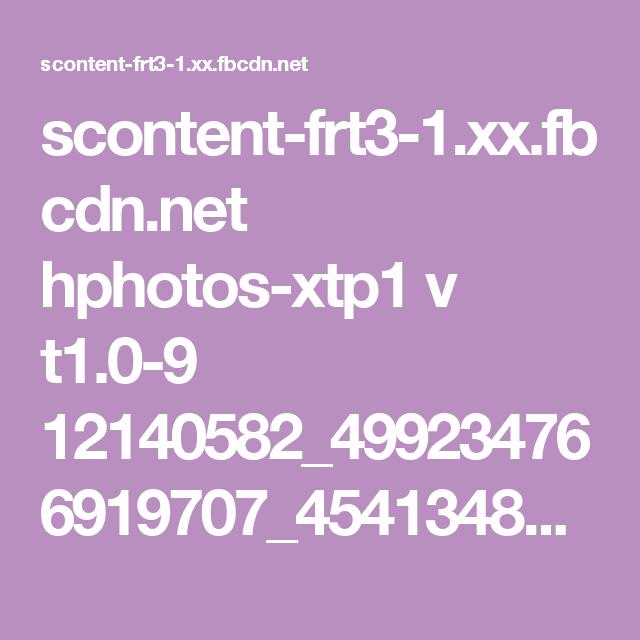 scontent-frt3-1.xx.fbcdn.net hphotos-xtp1 v t1.0-9 12140582_499234766919707_4541348219909479508_n.jpg?oh=53494cf9e582d9e5f610d93981809cd2&oe=5701CF72